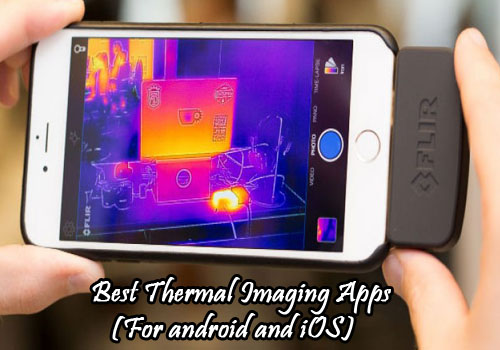 Best Thermal Imaging Apps (For android and iOS) 2019 - Thermo Gears