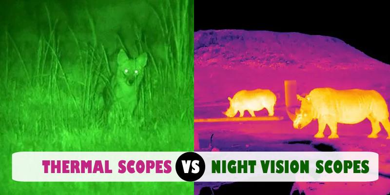 thermal scope vs night vision scopes