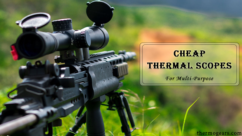 Cheap Thermal Scopes