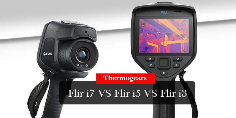 FLIR i7 vs i5 vs i3