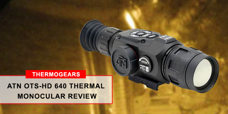 ATN OTS-HD 640 Thermal Monocular