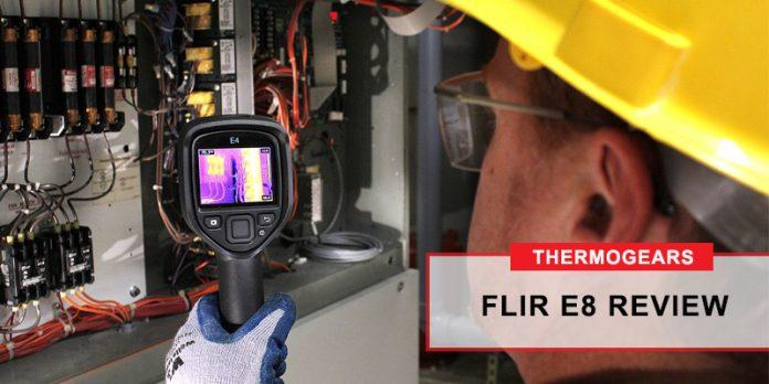 FLIR E8 Review