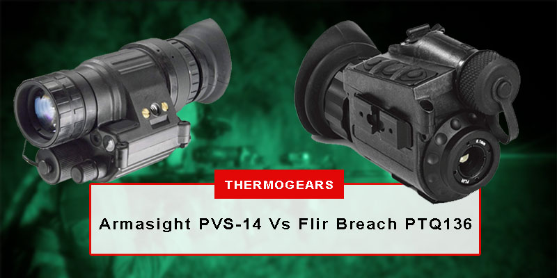 Armasight-PVS-14-night-vision-Vs-Flir-Breach-PTQ136-thermal-imaging-monocular