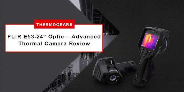 FLIR-E53-Advanced-Thermal-Camera-Review