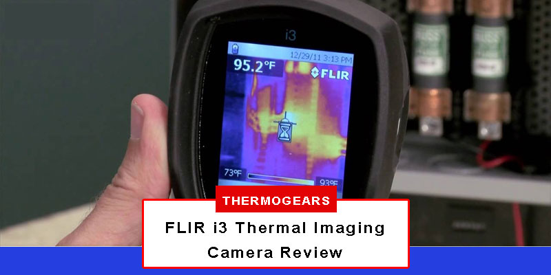 FLIR i3 Thermal Imaging Camera Review
