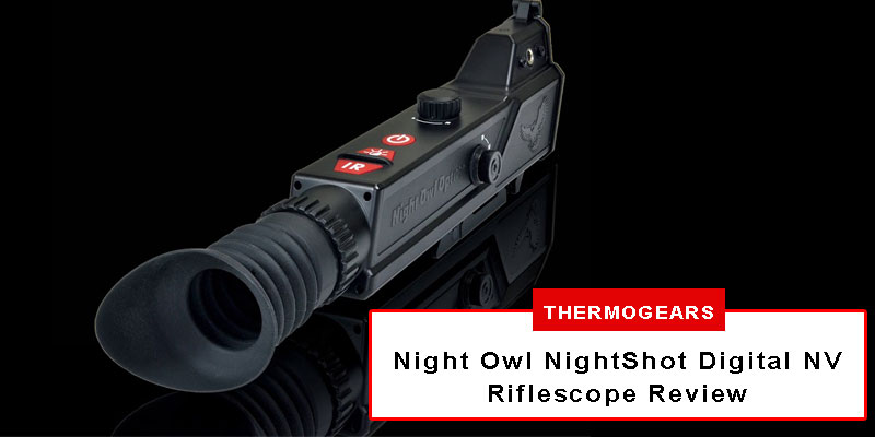 Night Owl Optics NightShot Digital Night Vision Riflescope review