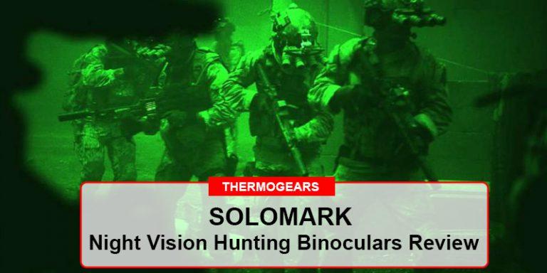 SOLOMARK Night Vision Hunting Binoculars Review