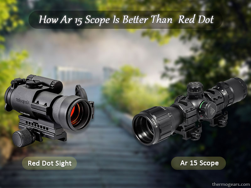 How-Ar-15-Scope-is-better-than-Red-dot