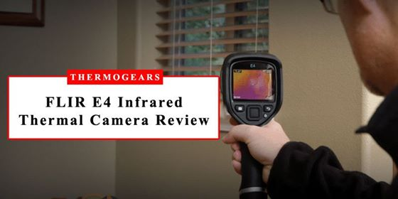 FLIR E4 Infrared Thermal Camera Review