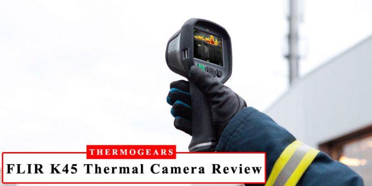 FLIR K45 Thermal Camera Review