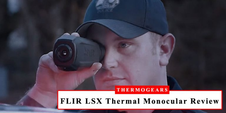 FLIR LSX Thermal Imaging Monocular Review