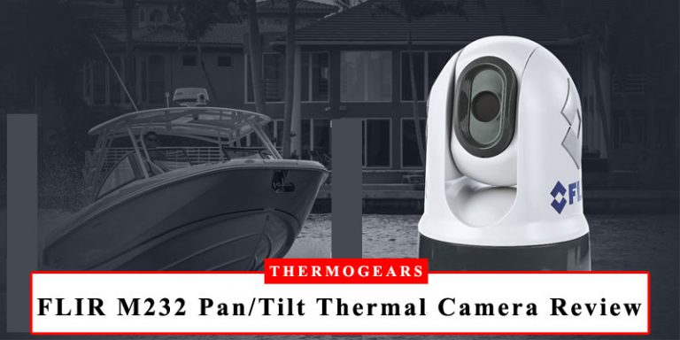 FLIR M232 Pan and Tilt Thermal Camera Review
