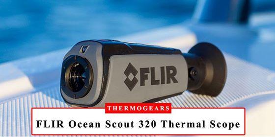 FLIR Ocean Scout 320 Marine Thermal Scope