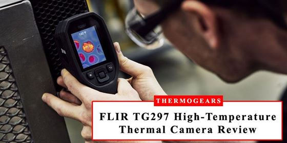 FLIR TG297 Industrial High Temp Thermal Camera Review
