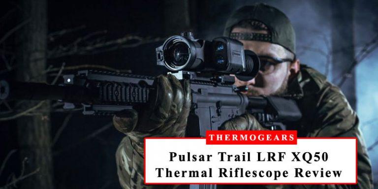 Pulsar-Trail-LRF-XQ50-Thermal-Riflescope