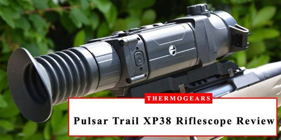 Pulsar Trail XP38 Thermal Riflescope Review