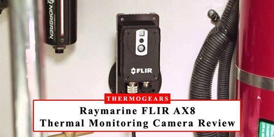 Raymarine FLIR AX8 Thermal Monitoring Camera Review
