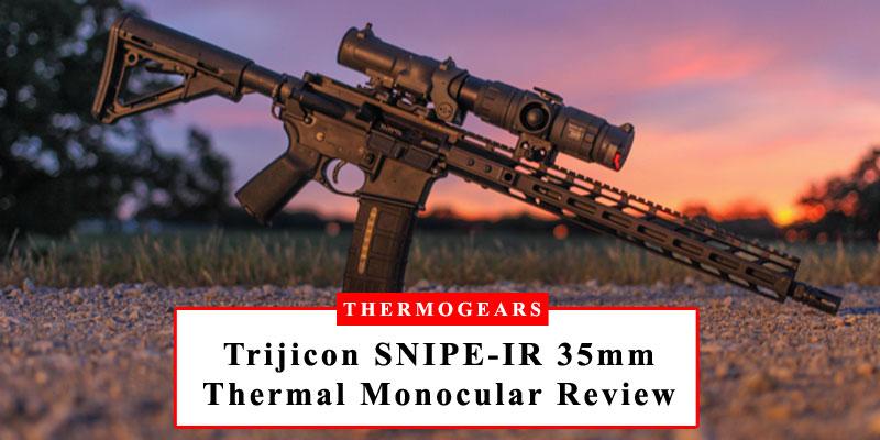 trijicon-snipe-ir-35mm-thermal-monocular-review