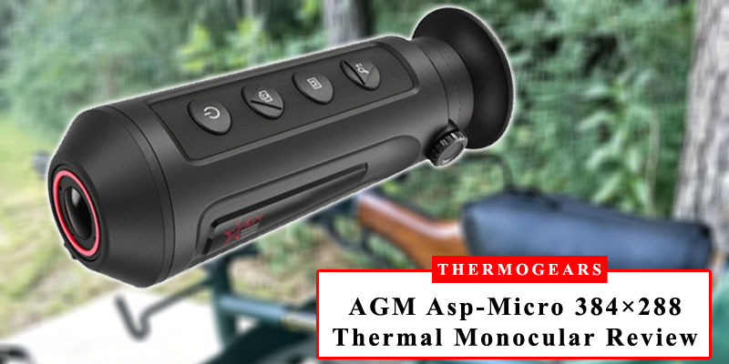 AGM-Asp-Micro-384-288-Short-Range-Thermal-Monocular-Review