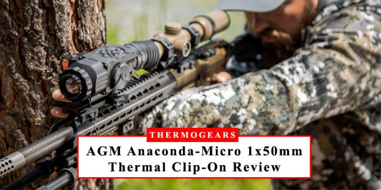 AGM Global Vision Anaconda-Micro Compact 1x50mm Thermal Imaging Clip-On Review