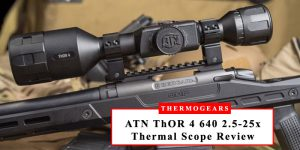 ATN-ThOR-4-640-2.5-25x-Thermal-Scope