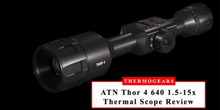 ATN-Thor-4-640-1-5-15x-Thermal-Scope-Review