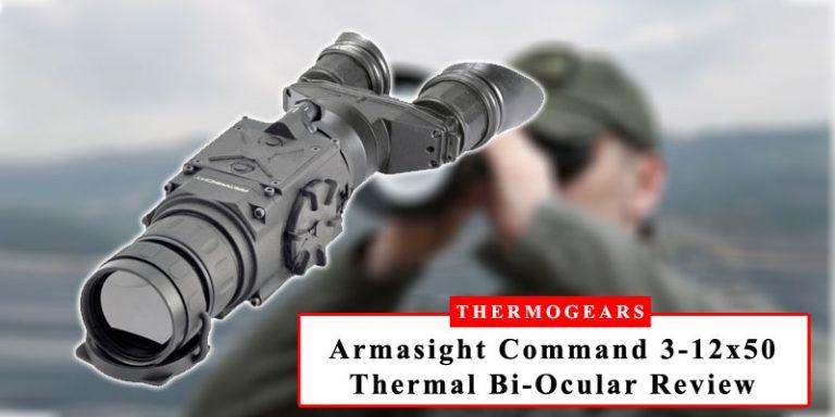 Armasight Command 3-12x50 Thermal Bi-Ocular Review