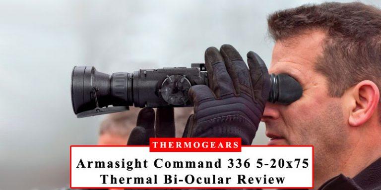 Armasight-Command-336-5-20x75-Thermal-Imaging-Bi-Ocular-Review