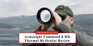 Armasight Command 8 HD Thermal Imaging Bi-Ocular Review