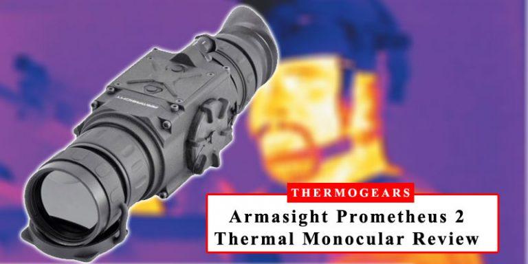 Armasight Prometheus 2 Thermal Monocular Review
