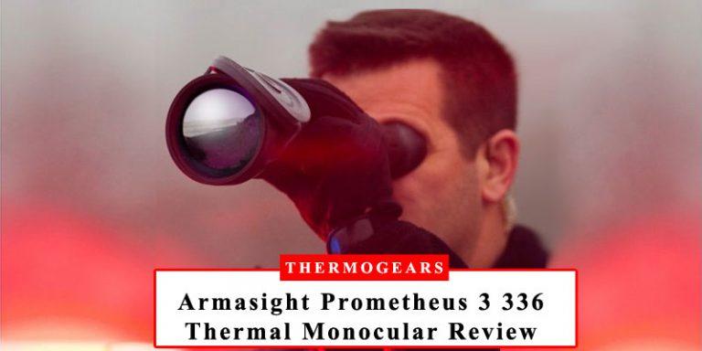 Armasight Prometheus 3 336 Thermal Imaging Monocular Review