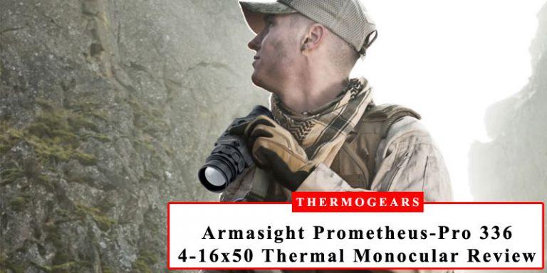 Armasight Prometheus Pro 336 4 16x50 Thermal Imaging Monocular Review