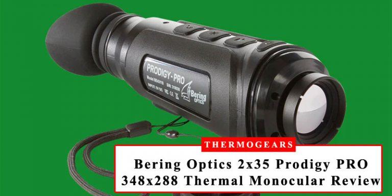 Bering Optics 2x35 Prodigy PRO 348x288 Thermal Monocular Review