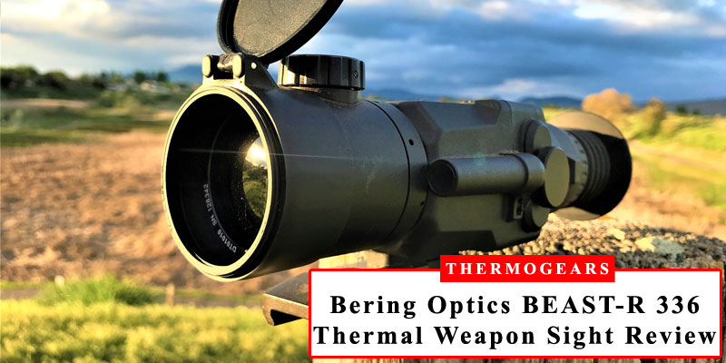 Bering-Optics-BEAST-R-336-3.5x50mm-Thermal-Weapon-Sight-Review