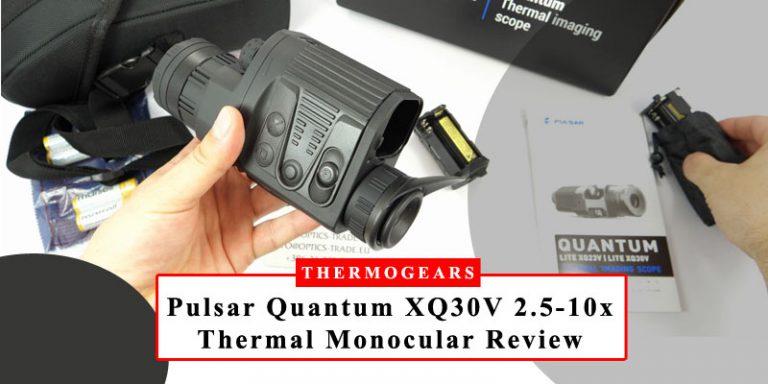 Pulsar Quantum XQ30V 2.5 10x Thermal Imaging Monocular Review