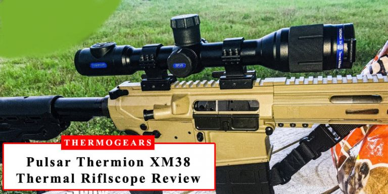 Pulsar Thermion XM38 Thermal Riflscope Review