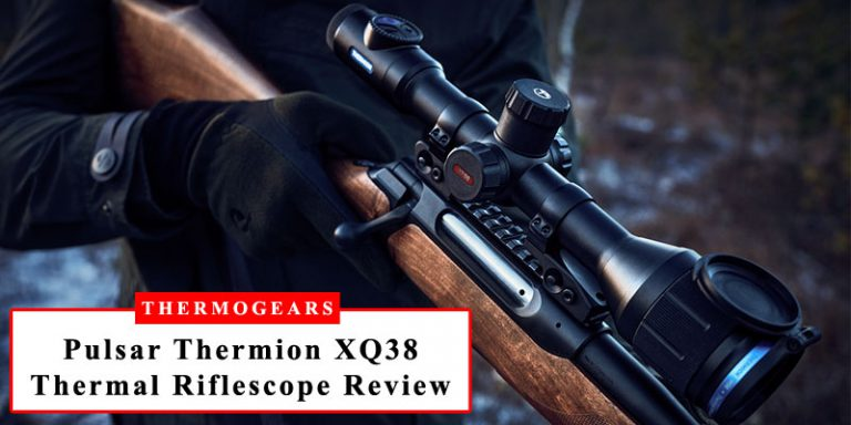 Pulsar Thermion XQ38 Thermal Riflescope Review