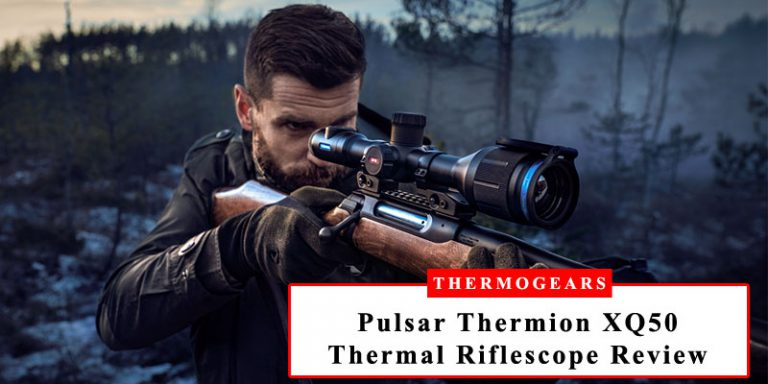 Pulsar Thermion XQ50 Thermal Riflescope Review