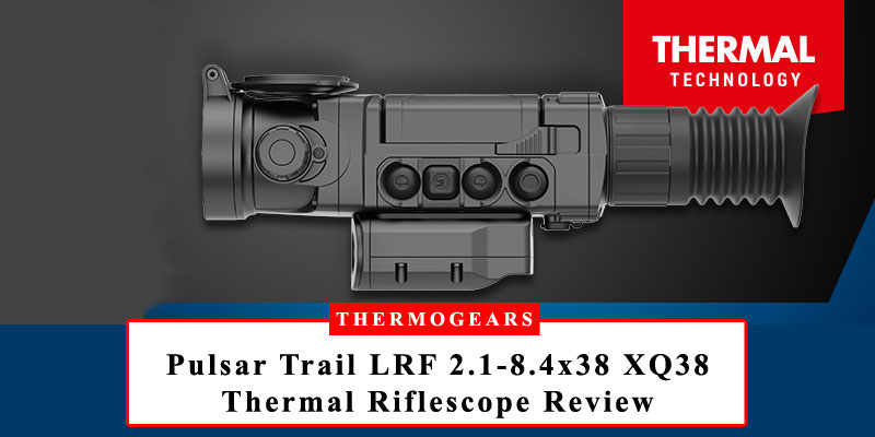 Pulsar-Trail-LRF-2.1-8.4x38-XQ38-Thermal-Riflescope