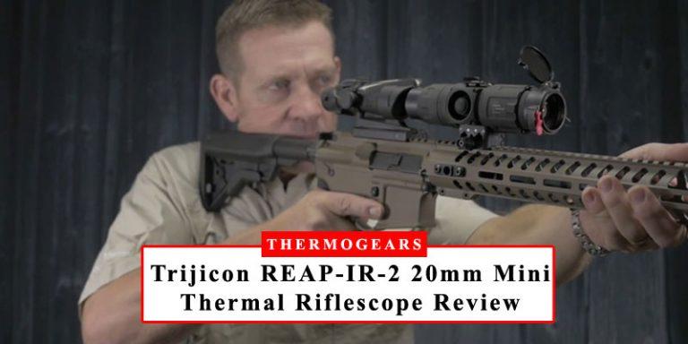 Trijicon-REAP-IR-2-20mm-Mini-Thermal-Riflescope-Review