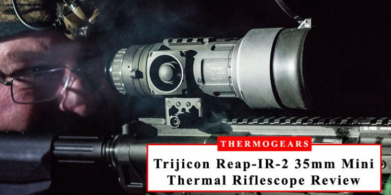Trijicon Reap IR 2 35mm Mini Thermal Riflescope Review