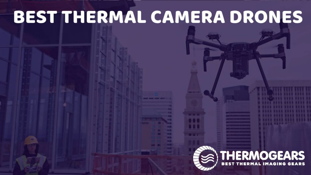 Best Thermal Camera Drones Review